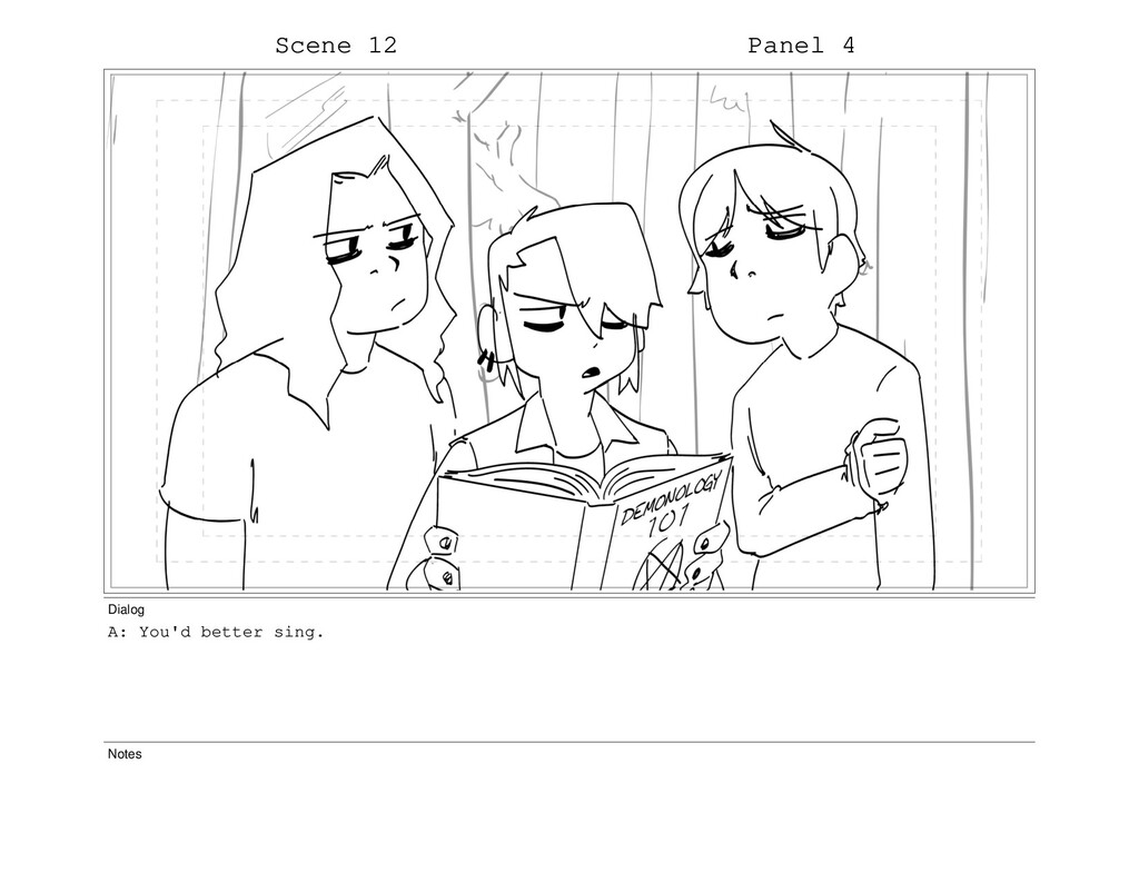 Scene 12 Panel 4 Dialog A: You'd better sing. N...