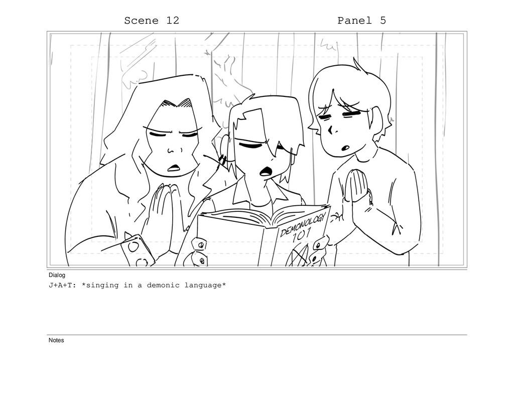 Scene 12 Panel 5 Dialog J+A+T: *singing in a de...
