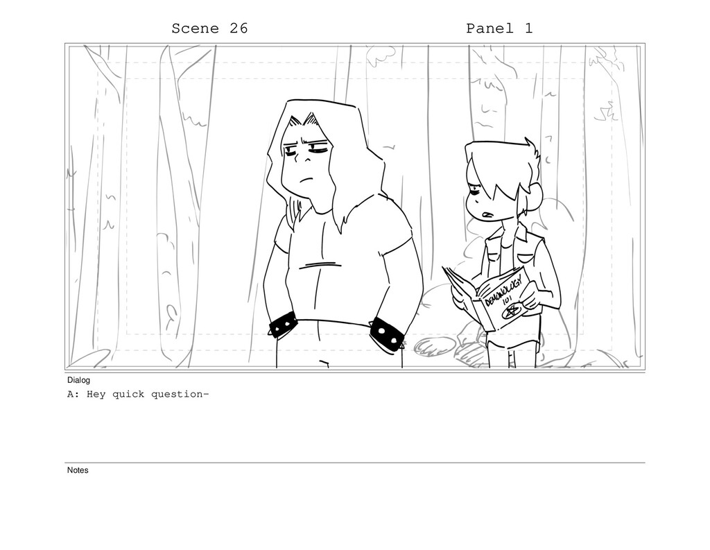 Scene 26 Panel 1 Dialog A: Hey quick question- ...