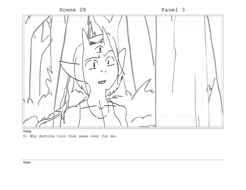 Scene 28 Panel 3 Dialog D: Why dontcha turn tha...