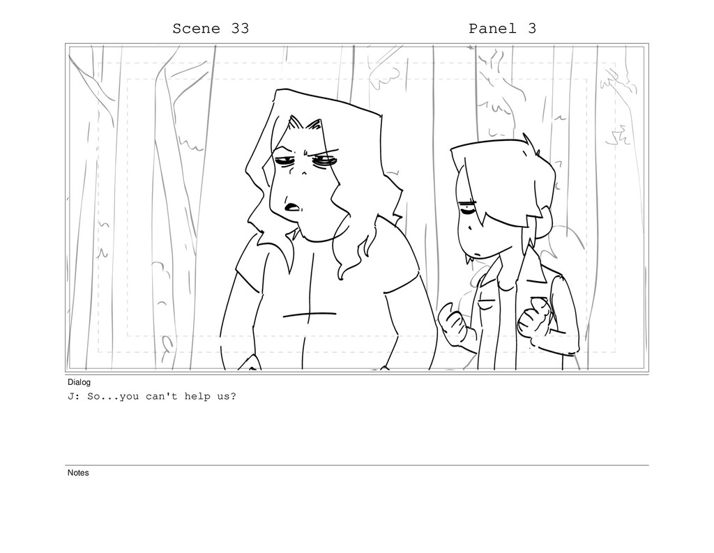 Scene 33 Panel 3 Dialog J: So...you can't help ...