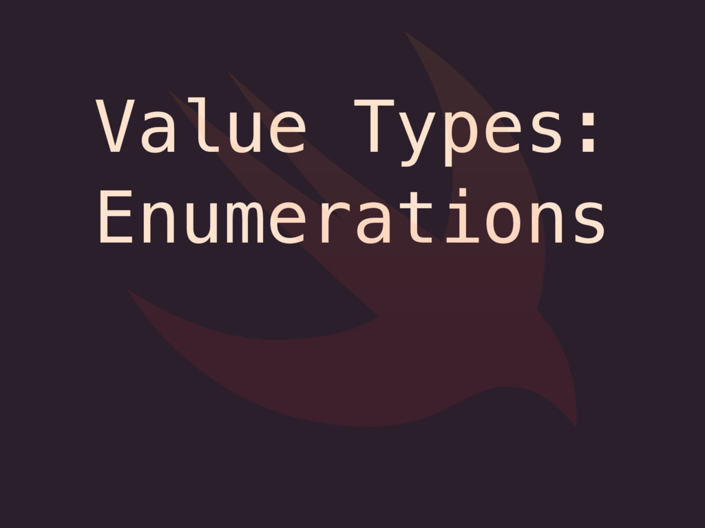 Value Types: Enumerations