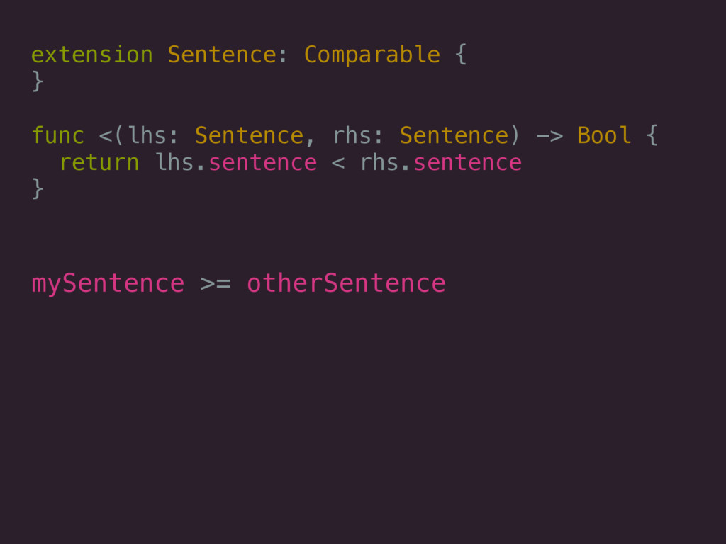extension Sentence: Comparable { } func <(lhs: ...