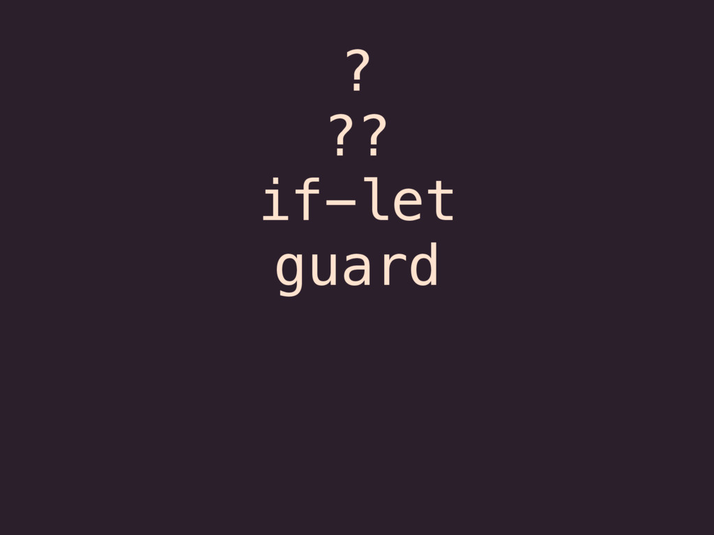 ? ?? if-let guard