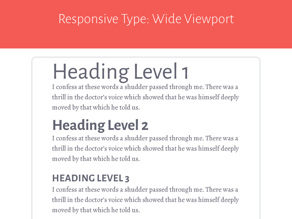 Responsive Type: Wide Viewport I confess at the...
