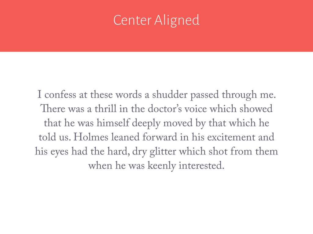 Center Aligned I confess at these words a shudd...