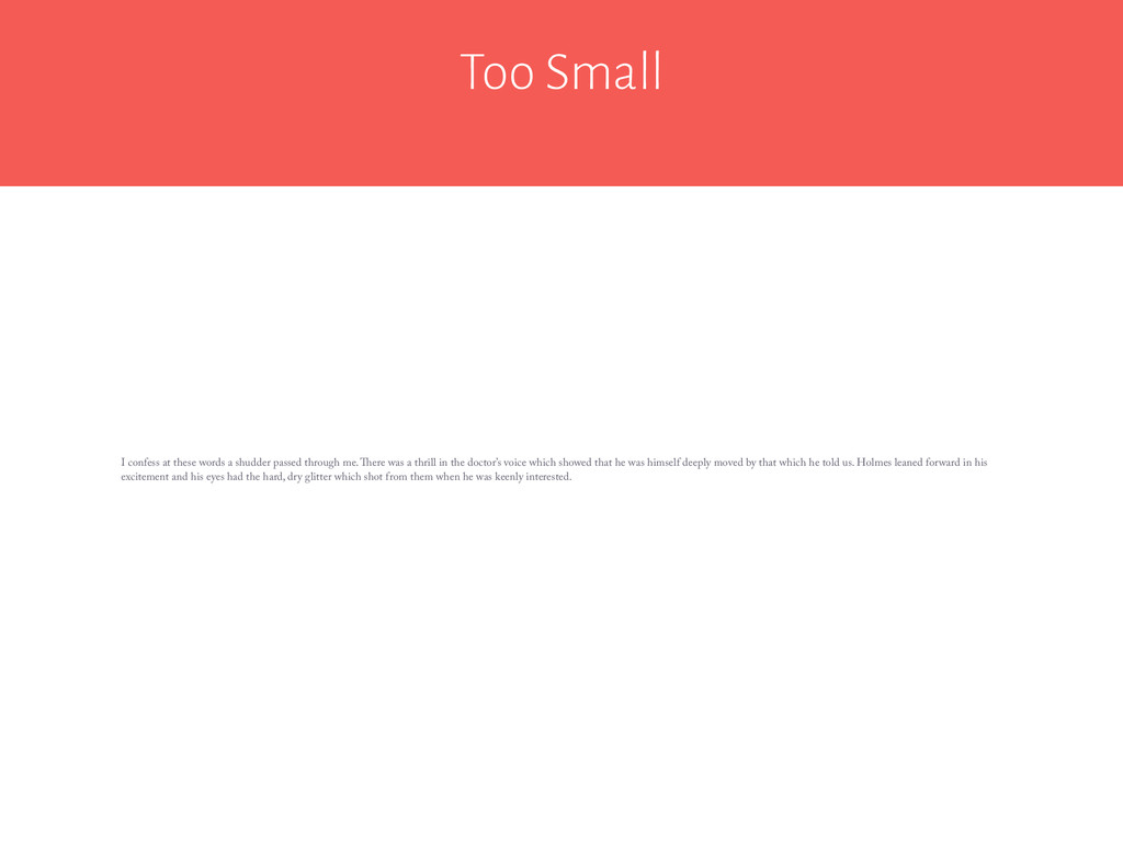 Too Small I confess at these words a shudder pa...
