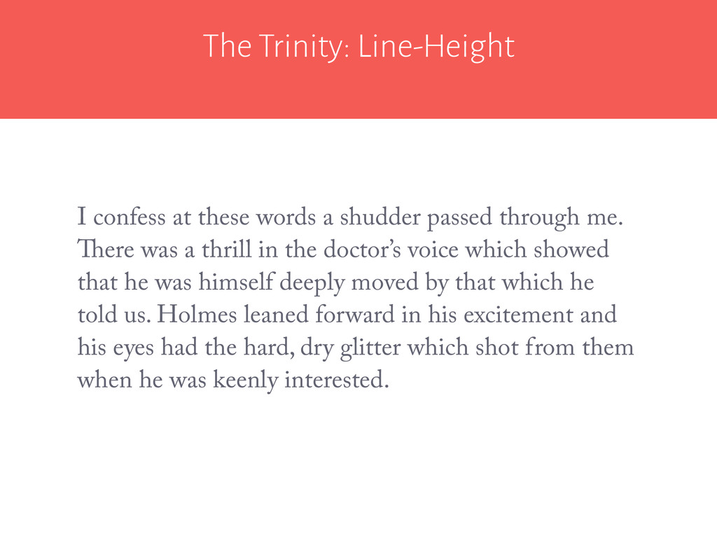 The Trinity: Line-Height I confess at these wor...