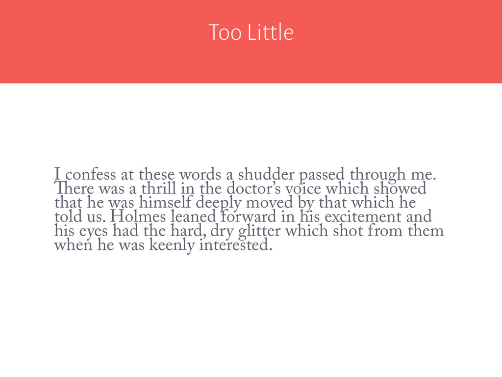 Too Little I confess at these words a shudder p...
