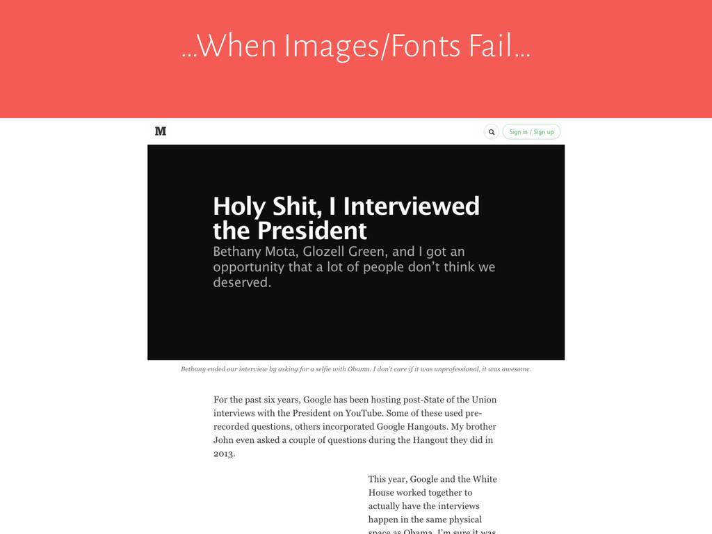 …When Images/Fonts Fail…