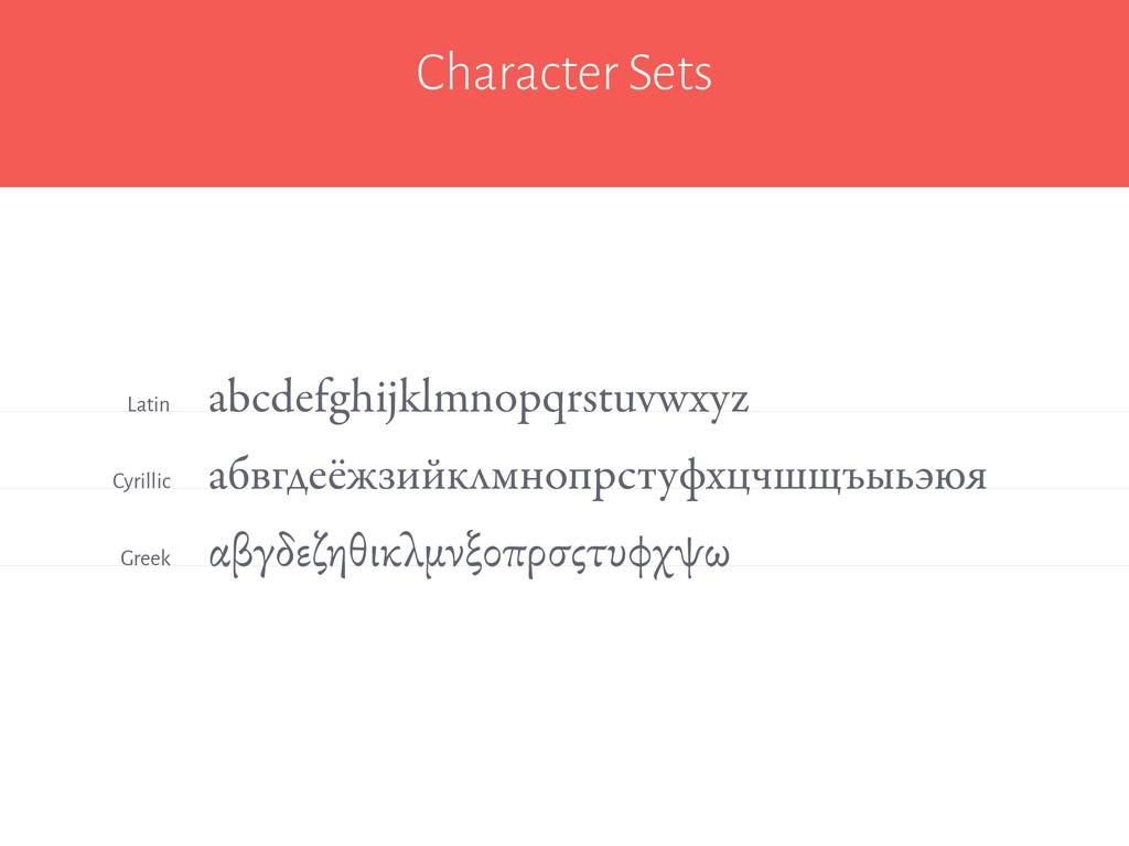 Character Sets abcdefghijklmnopqrstuvwxyz Latin...
