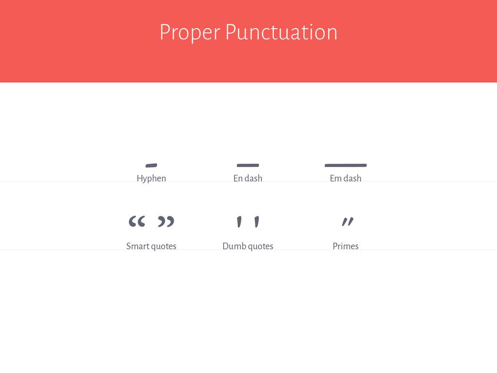 """Proper Punctuation - Hyphen """" """" Smart quotes ' ..."""