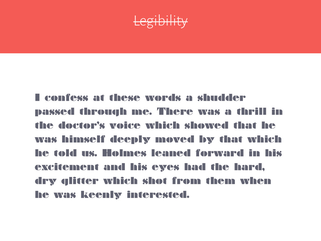Legibility I confess at these words a shudder p...