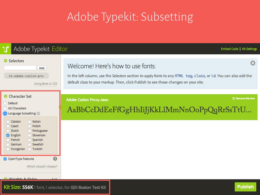 Adobe Typekit: Subsetting