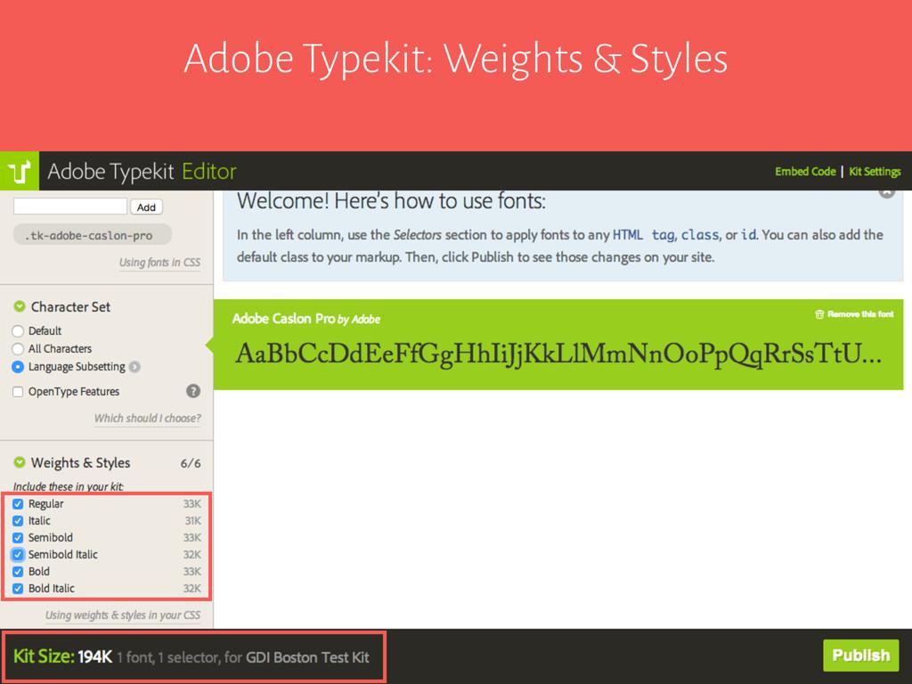 Adobe Typekit: Weights & Styles