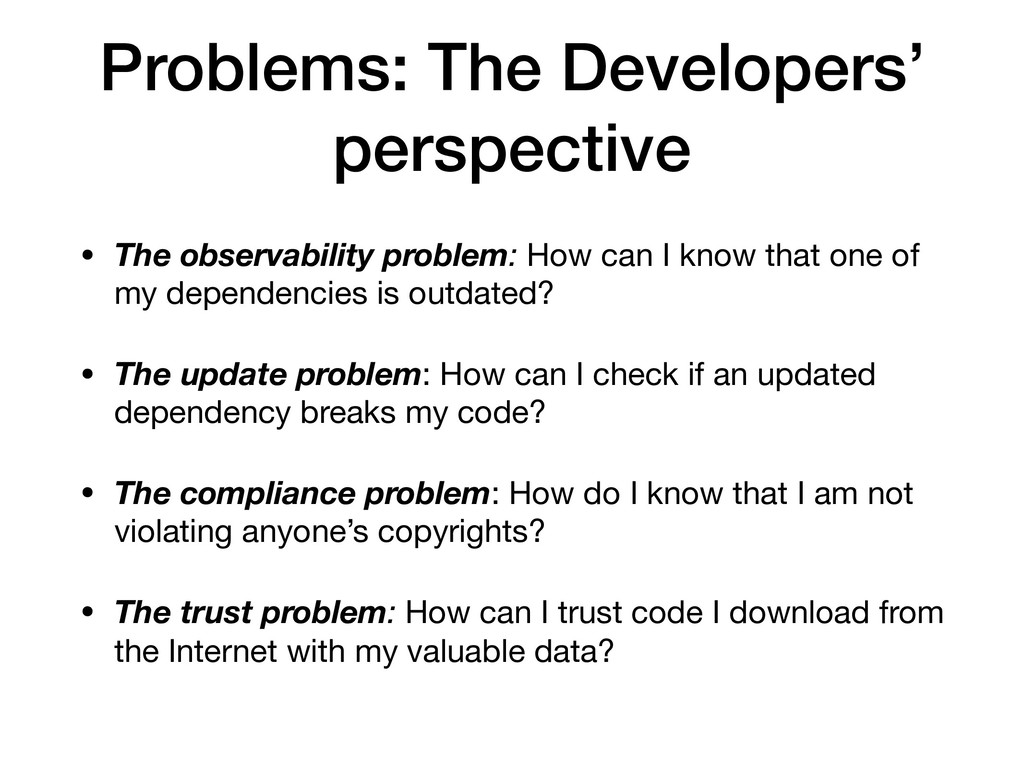 Problems: The Developers' perspective • The obs...