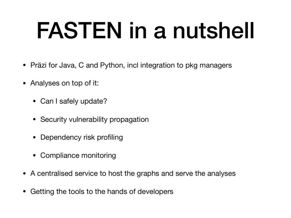 FASTEN in a nutshell • Präzi for Java, C and Py...
