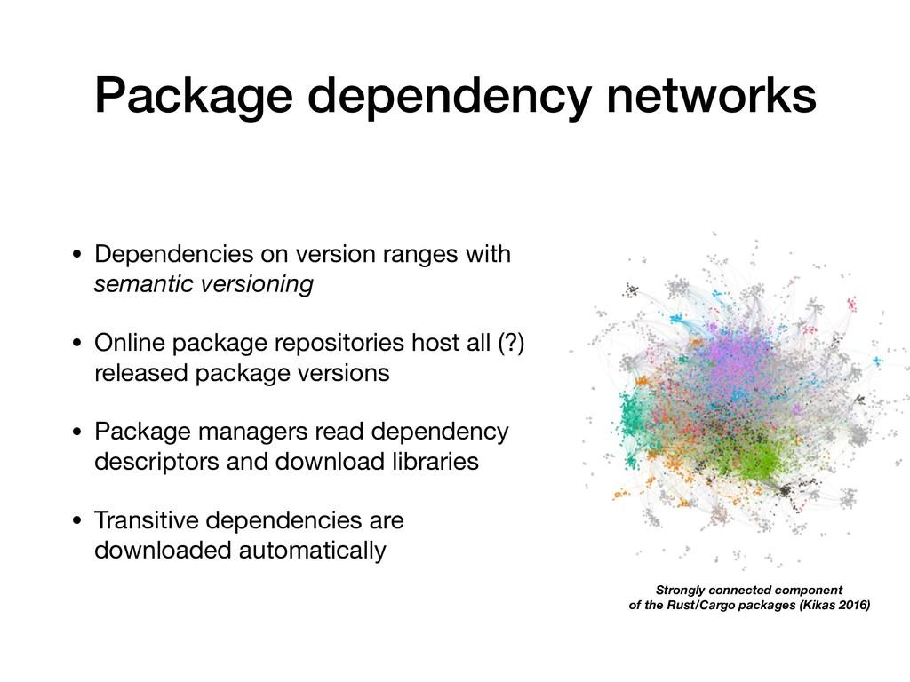 Package dependency networks • Dependencies on v...