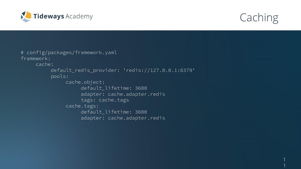 Caching # config/packages/framework.yaml framew...
