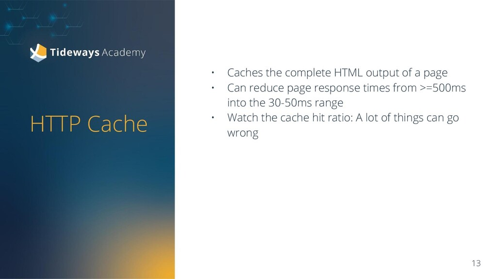 • Caches the complete HTML output of a page • C...
