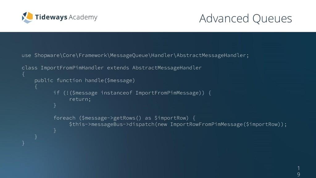 use Shopware\Core\Framework\MessageQueue\Handle...