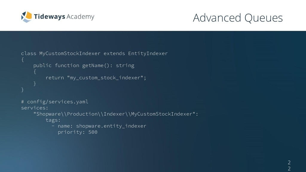 Advanced Queues 2 2 class MyCustomStockIndexer ...