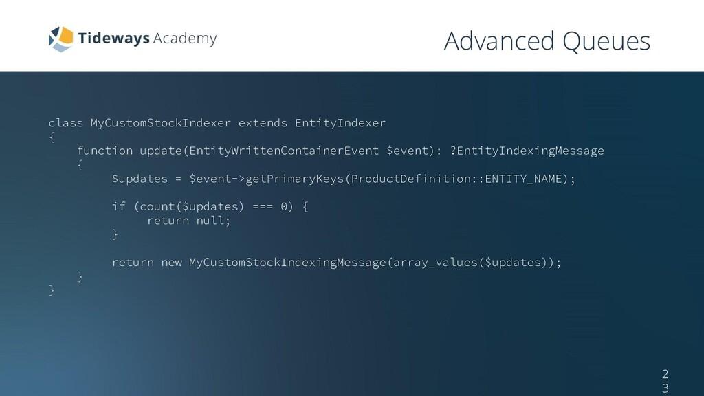 Advanced Queues 2 3 class MyCustomStockIndexer ...