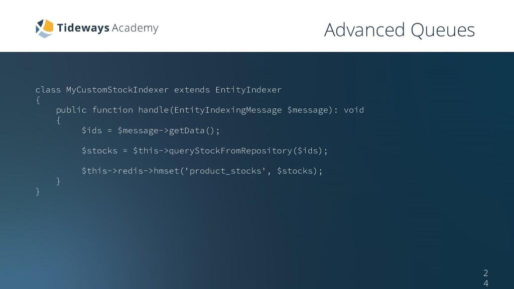 Advanced Queues 2 4 class MyCustomStockIndexer ...