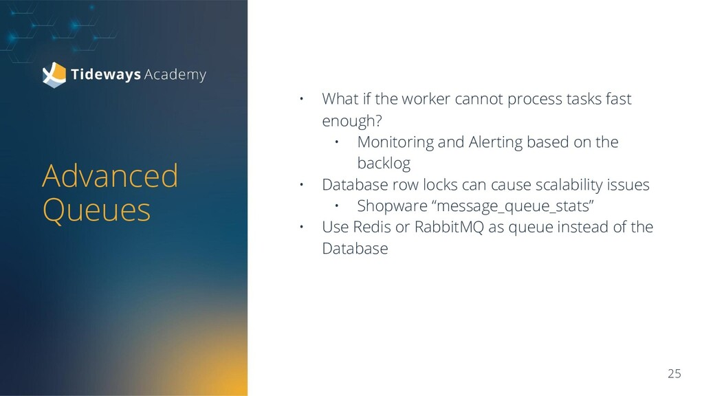 • What if the worker cannot process tasks fast ...