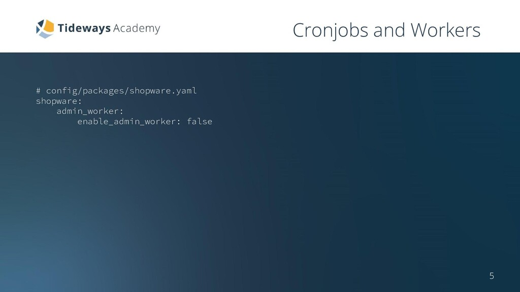 Cronjobs and Workers # config/packages/shopware...