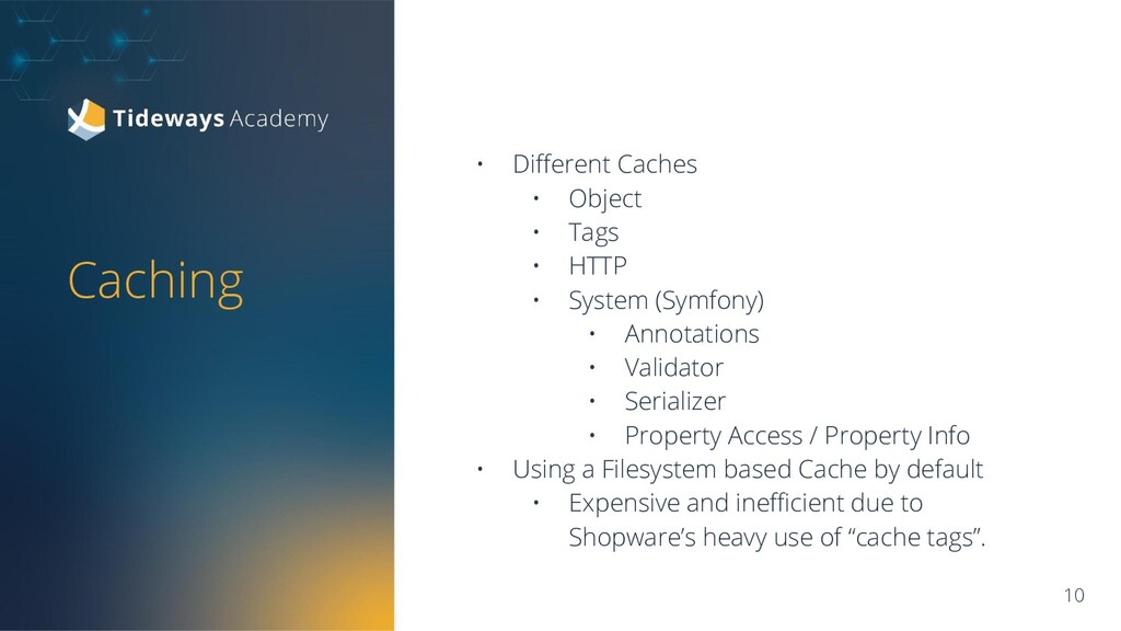 • Different Caches • Object • Tags • HTTP • Syst...