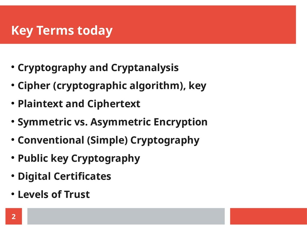2 Key Terms today ● Cryptography and Cryptanaly...