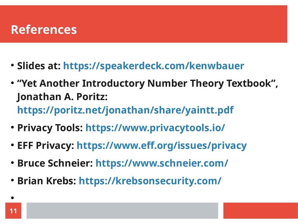 11 References ● Slides at: https://speakerdeck....