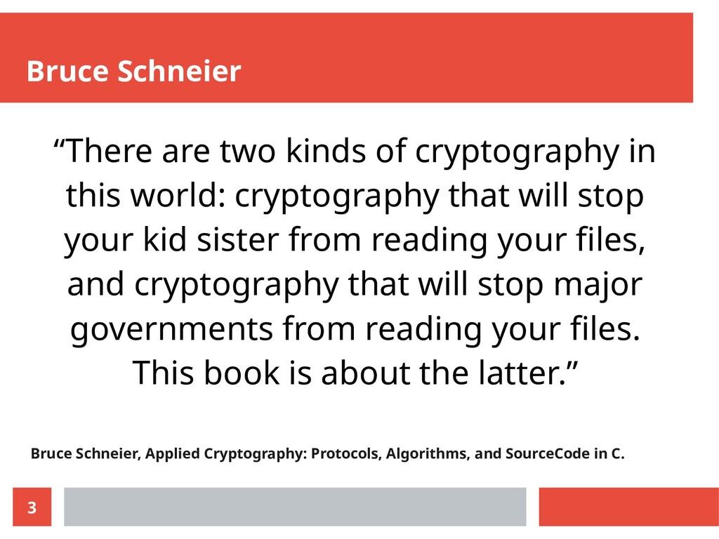 3 Bruce Schneier Bruce Schneier, Applied Crypto...