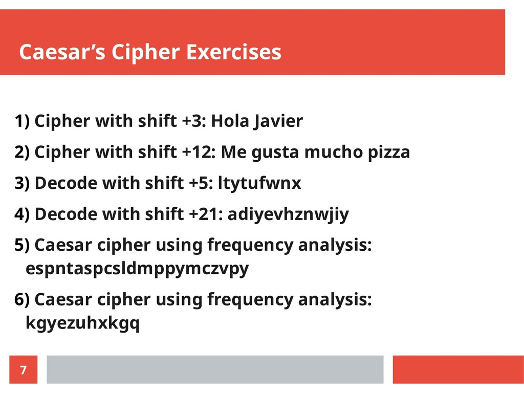 7 Caesar's Cipher Exercises 1) Cipher with shif...