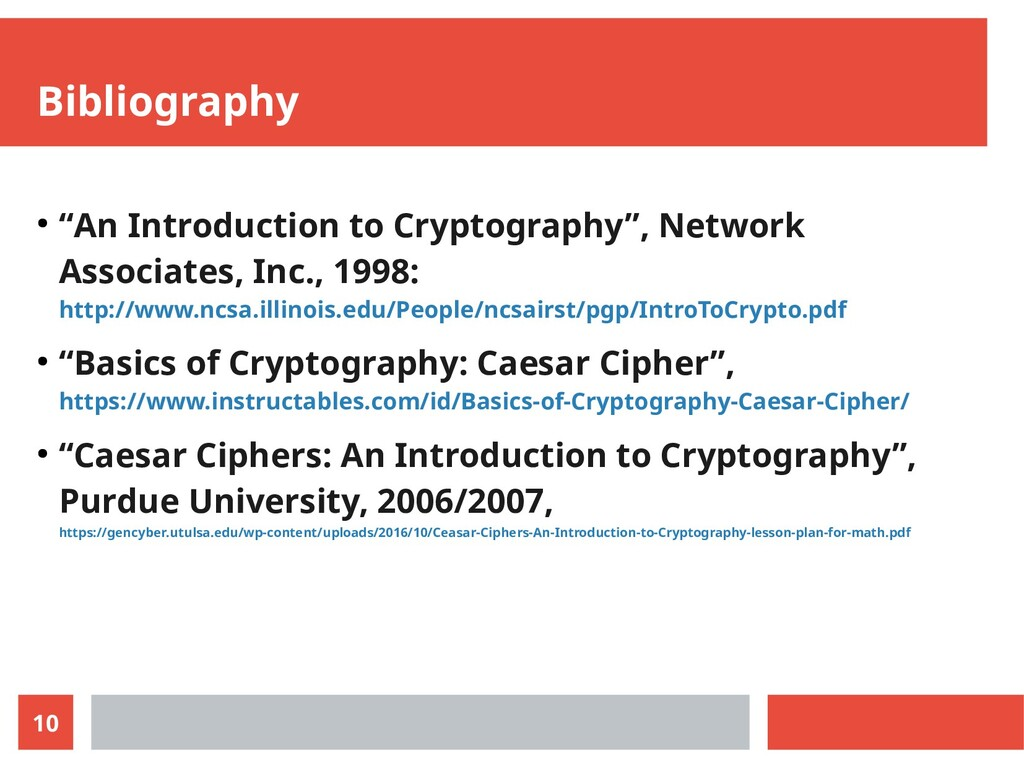 "10 Bibliography ● ""An Introduction to Cryptogra..."