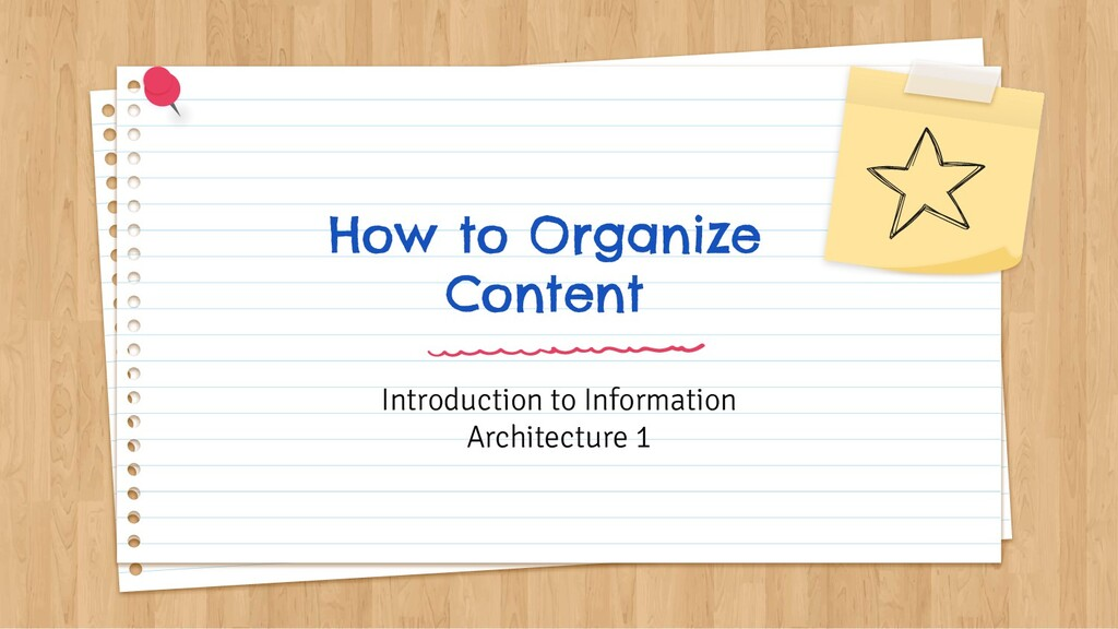 How to Organize Content Introduction to Informa...