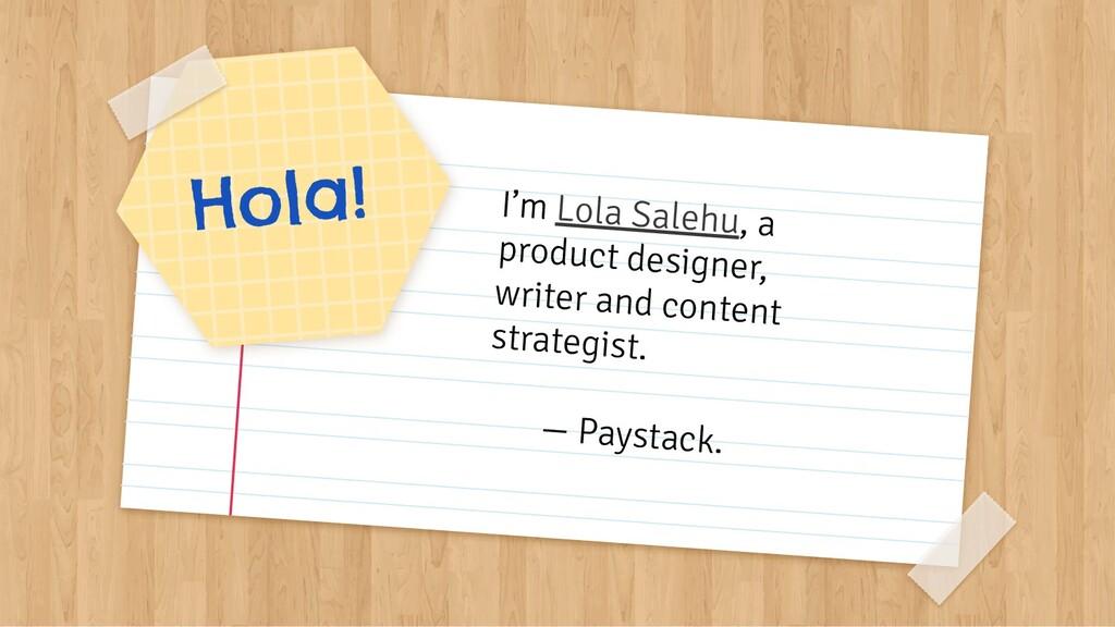 Hola! I'm Lola Salehu, a product designer, writ...