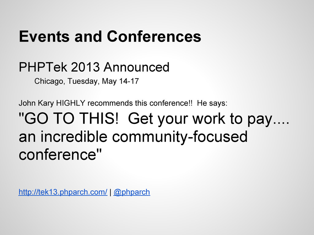 PHPTek 2013 Announced Chicago, Tuesday, May 14-...
