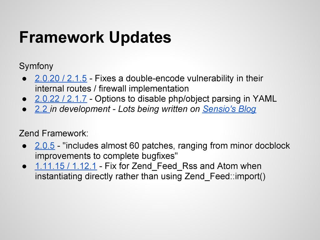 Framework Updates Symfony ● 2.0.20 / 2.1.5 - Fi...