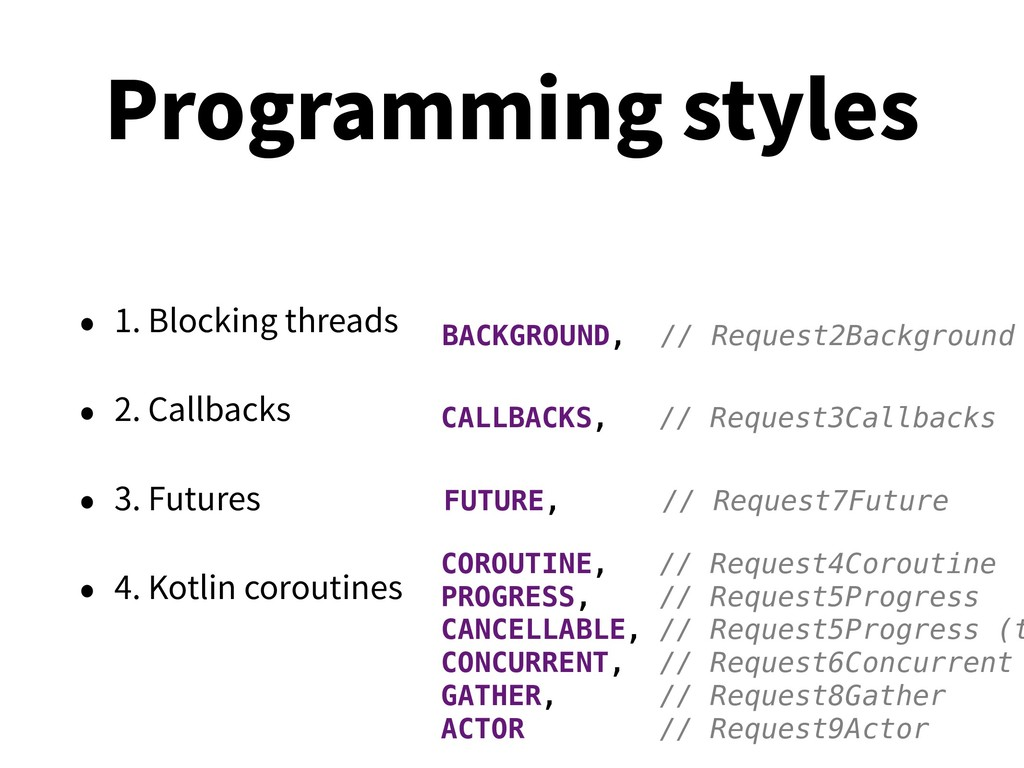 Programming styles • 1. Blocking threads • 2. C...