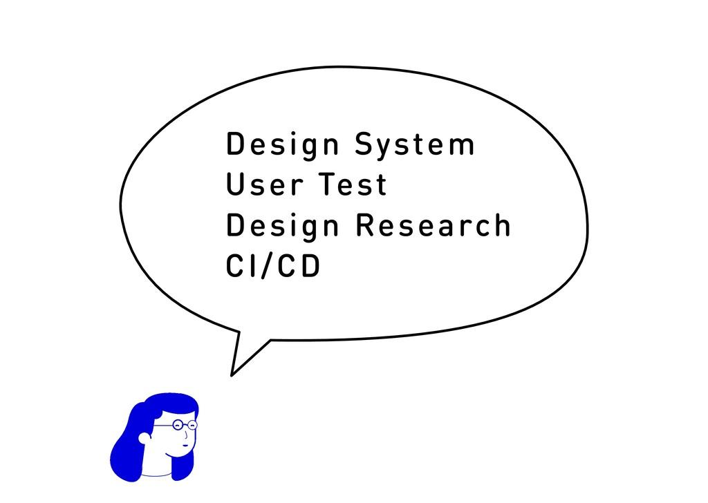 Design System User Test Design Research CI/CD
