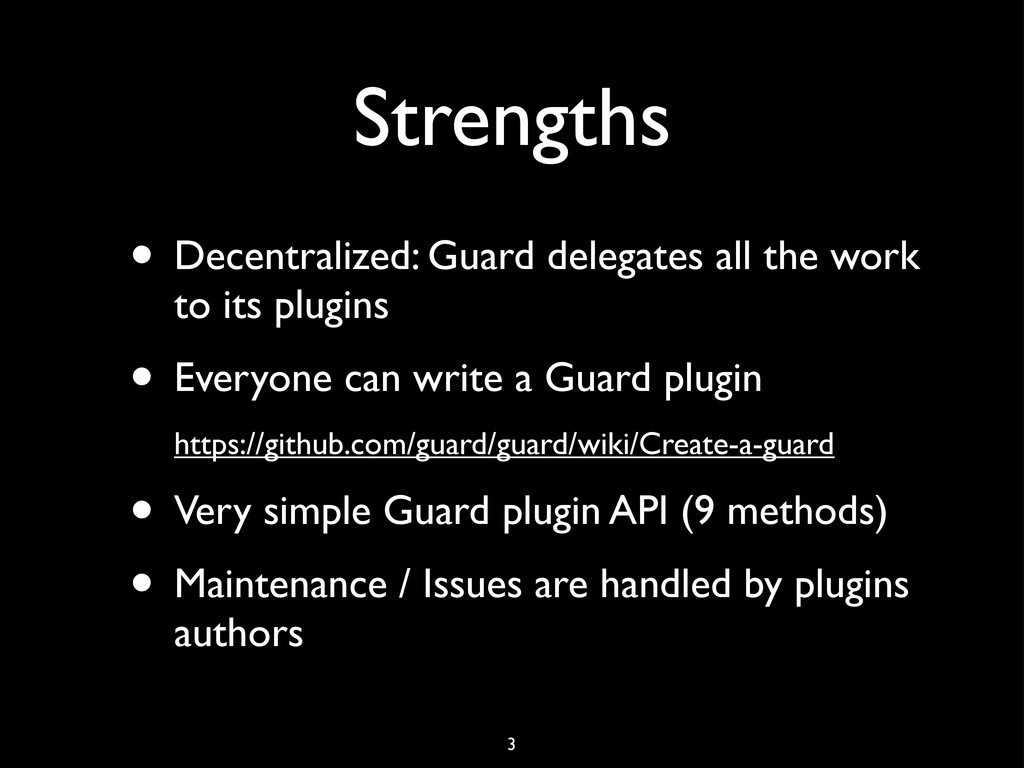 Strengths • Decentralized: Guard delegates all ...