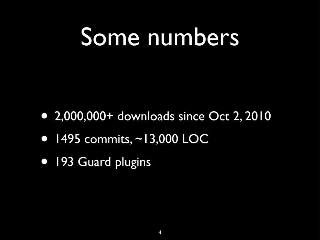Some numbers • 2,000,000+ downloads since Oct 2...