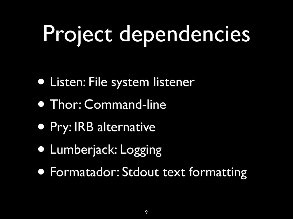 Project dependencies • Listen: File system list...