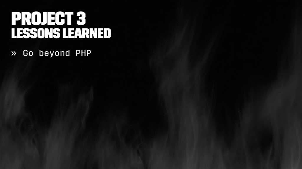 Project 3 Lessons learned » Go beyond PHP