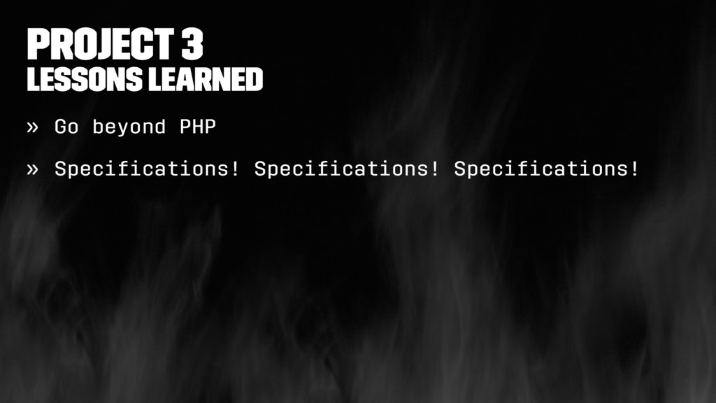 Project 3 Lessons learned » Go beyond PHP » Spe...