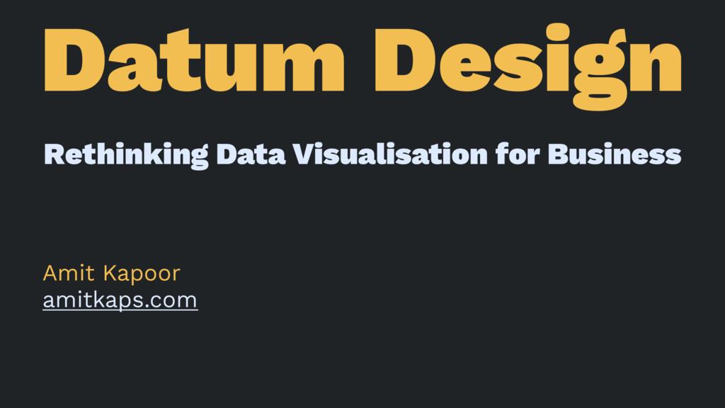 Datum Design Rethinking Data Visualisation for ...