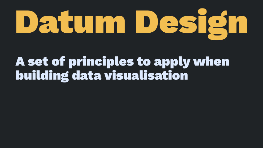 Datum Design A set of principles to apply when ...
