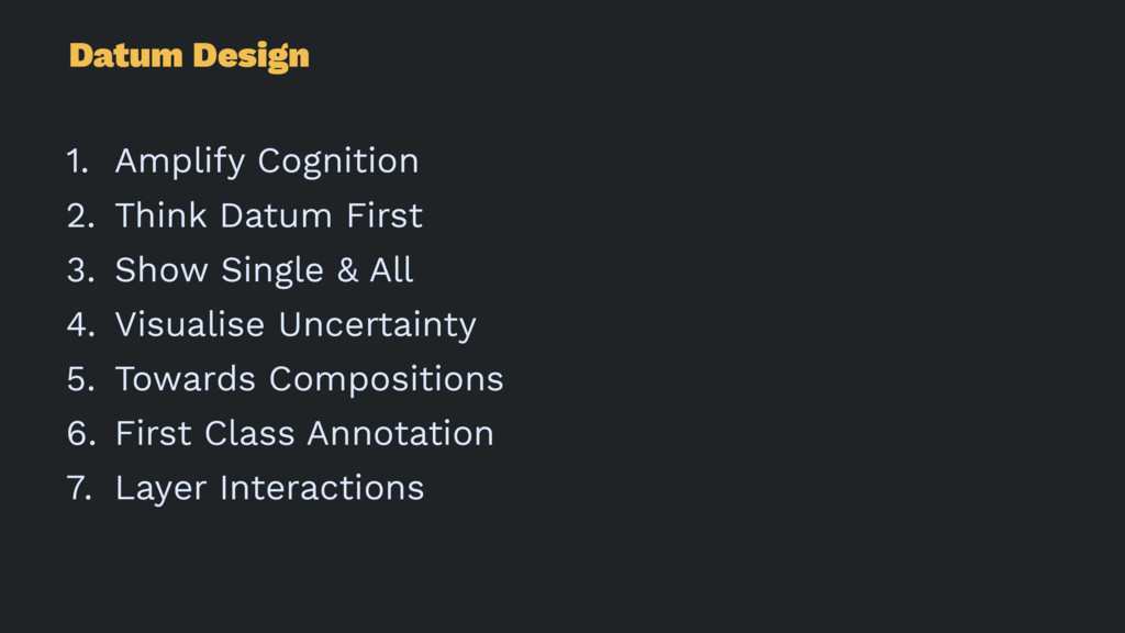 Datum Design 1. Amplify Cognition 2. Think Datu...